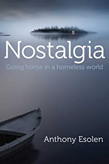 Nostalgia: Going Home in a Homeless World