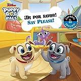 Say Please! / !Di por favor! (English-Spanish) (Disney Puppy Dog Pals)