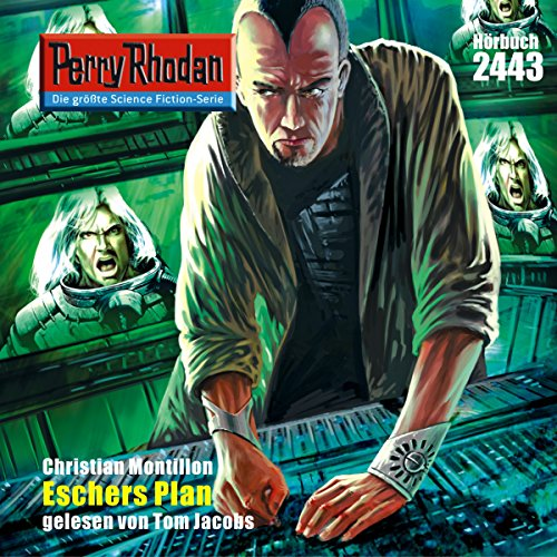 Eschers Plan     Perry Rhodan 2443              Written by:                                                                                                                                 Christian Montillon                               Narrated by:                                                                                                                                 Tom Jacobs                      Length: 2 hrs and 58 mins     Not rated yet     Overall 0.0
