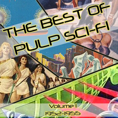 The Best of Pulp Sci-Fi: Volume 1, 1952-1955 cover art
