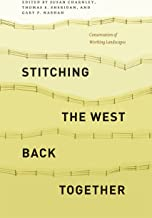 Stitching the West Back Together: Conservation of Working Landscapes (Summits: Environmental Science, Law, and Policy)
