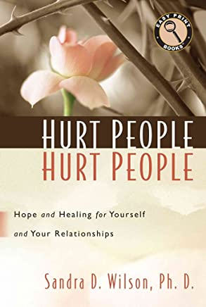 [(Hurt People Hurt People : Hope and Healing for Yourself and Your Relationships)] [By (author) Dr Sandra D Wilson] published on (August, 2014)