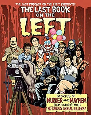 The Last Book on the Left: Stories of Murder and Mayhem from History's Most Notorious Serial Killers (English Edition)