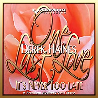 One Last Love                   By:                                                                                                                                 Derek Haines                               Narrated by:                                                                                                                                 Harry Roger Williams III                      Length: 3 hrs and 43 mins     15 ratings     Overall 4.1
