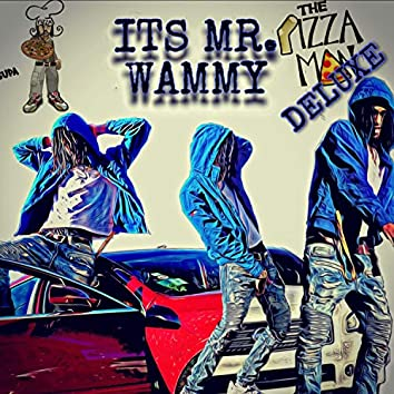 Its Mr. Wammy (The Pizza Man Deluxe)