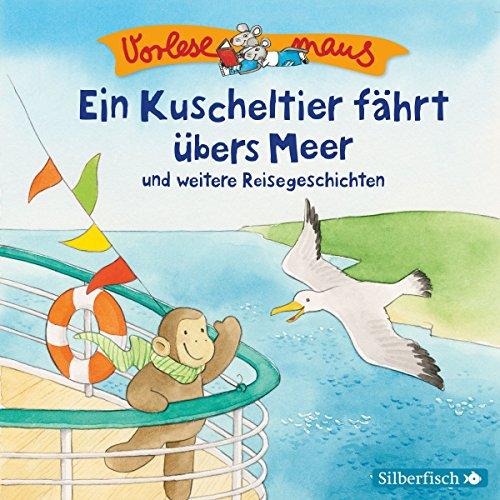 Ein Kuscheltier fährt übers Meer und weitere Reisegeschichten audiobook cover art