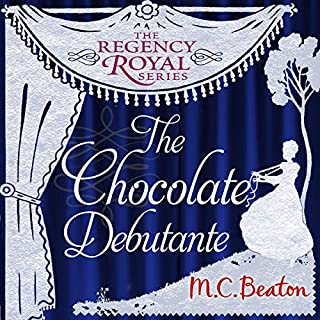 The Chocolate Debutante     Regency Royal, Book 17              Written by:                                                                                                                                 M.C. Beaton                               Narrated by:                                                                                                                                 Patience Tomlinson                      Length: 5 hrs     Not rated yet     Overall 0.0