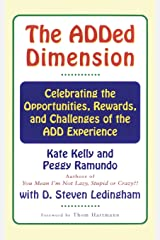 The ADDED DIMENSION: CELEBRATING THE OPPORTUNITIES, REWARDS, AND CHALLENGES OF THE ADD EXPERIENCE Paperback