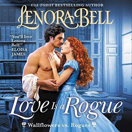 Love Is a Rogue Audiobook By Lenora Bell cover art