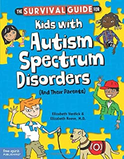 The Survival Guide for Kids with Autism Spectrum Disorders (And Their Parents)