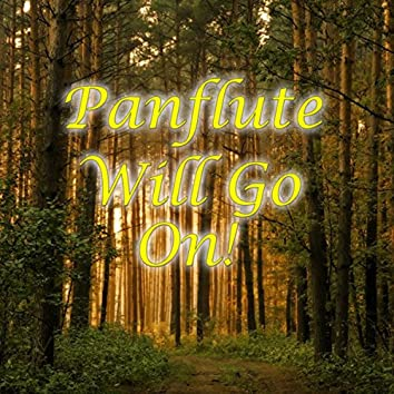 Panflute Will Go On!