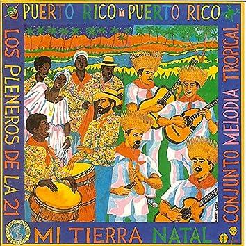 Puerto Rico, Puerto Rico Mi Tierra Natal