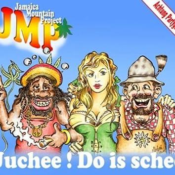 Juchee! Do Is Schee