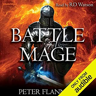 Battle Mage                   By:                                                                                                                                 Peter A. Flannery                               Narrated by:                                                                                                                                 RD Watson                      Length: 34 hrs and 46 mins     6,027 ratings     Overall 4.6