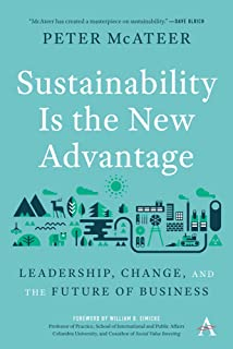 Sustainability Is the New Advantage: Leadership, Change, and the Future of Business