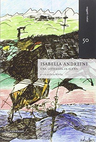 Isabella Andreini. Una letterata in scena