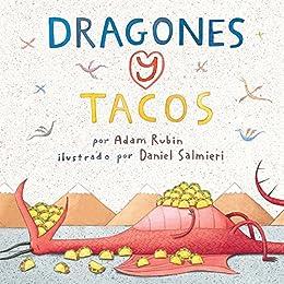 Dragones y Tacos (Spanish Edition) by [Adam Rubin, Daniel Salmieri]