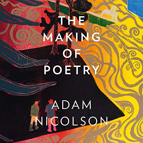 The Making of Poetry: Coleridge, the Wordsworths and Their Year of Marvels                   By:                                                                                                                                 Adam Nicolson                               Narrated by:                                                                                                                                 Roger Davis                      Length: 8 hrs and 57 mins     Not rated yet     Overall 0.0