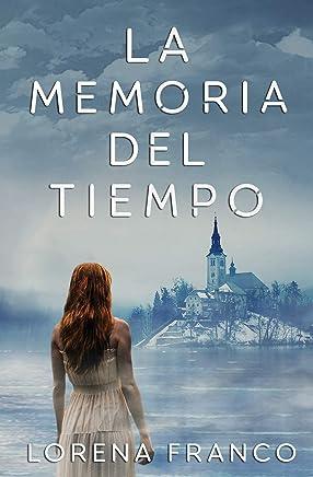 La memoria del tiempo (Spanish Edition)