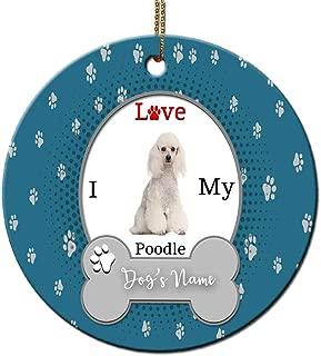 Bleu Reign BRGiftShop Personalized Custom Name I Love My Dog Poodle Round Ceramic Tree Ornament