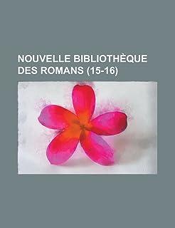 Nouvelle Bibliotheque Des Romans (15-16)