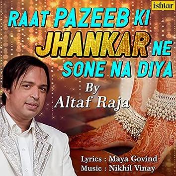 Raat Pazeeb Ki Jhankar Ne Sone Na Diya