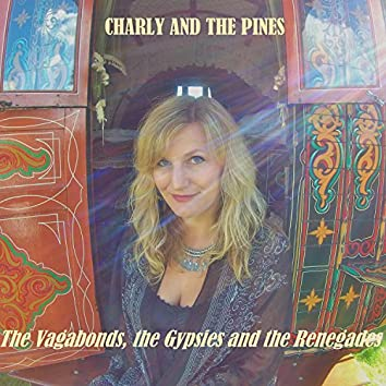 The Vagabonds, the Gypsies and the Renegades