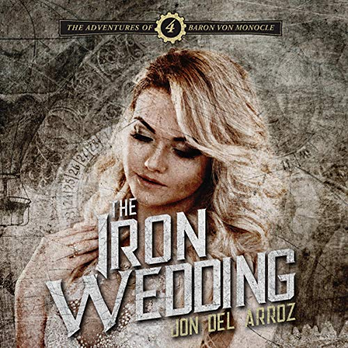 The Iron Wedding Audiobook By Jon Del Arroz cover art