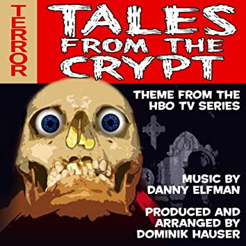 Tales From The Crypt - Theme from the HBO TV Series (Single) (Danny Elfman)