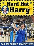 Hard Hat Harry: Car Mechanic Adventures