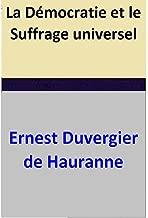 La Démocratie et le Suffrage universel (French Edition)
