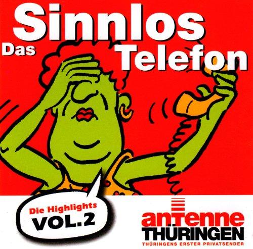 Das Antenne Thüringen Sinnlos Telefon Vol.2