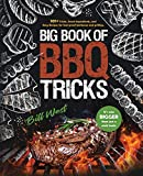 Big Book of BBQ Tricks: 101+ Tricks, Secret Ingredients and Easy Recipes for Foolproof Barbecue & Grilling