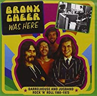 Was Here by Bronx Cheer (2007-05-29)
