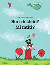 Bin ich klein? Mi mtiti?: Zweisprachiges Bilderbuch Deutsch-Komorisch/Shikomor/Shimasiwa (zweisprachig/bilingual)