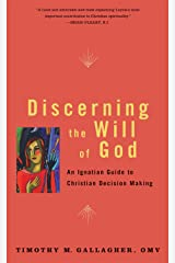 Discerning the Will of God: An Ignatian Guide to Christian Decision Making Kindle Edition