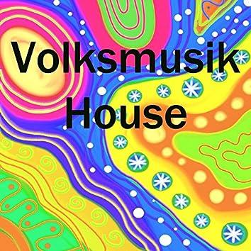 Volksmusik House