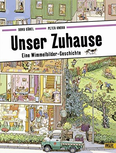 Unser Zuhause: Eine Wimmelbilder-Geschichte. Vierfarbiges Pappbilderbuch