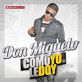 Best don miguelo como yo le doy Reviews