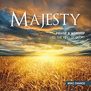 Majesty - Praise & Worship to the King of Glory