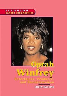 Oprah Winfrey: Entertainer, Producer, and Businesswoman