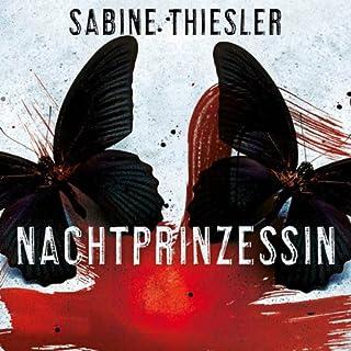 Nachtprinzessin                   Autor:                                                                                                                                 Sabine Thiesler                               Sprecher:                                                                                                                                 Sabine Thiesler                      Spieldauer: 15 Std. und 26 Min.     272 Bewertungen     Gesamt 4,4