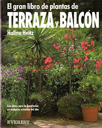 El gran libro de plantas de terraza y balcón (Grandes libros sobre plantas)