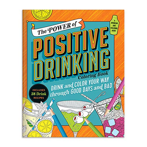 The Power of Positive Drinking Coloring and Cocktail Book