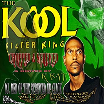 The Kool Filter King (Chopped & Screwed)