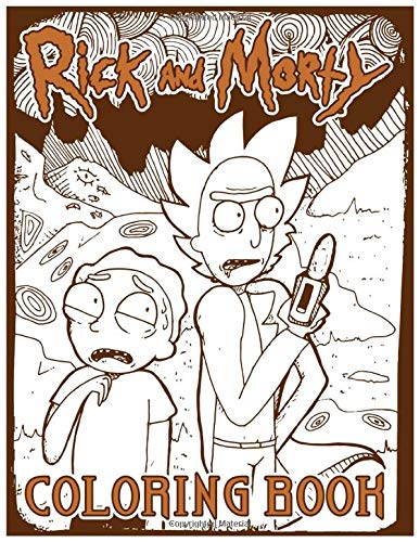 Rick And Morty Coloring Book: Rick And Morty Coloring Books For Adults, Tweens