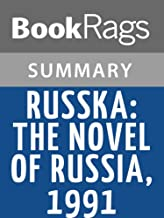 Summary & Study Guide Russka: The Novel of Russia 1991 by Edward Rutherfurd