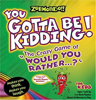 Zobmondo!! You Gotta Be Kidding The Crazy Game of
