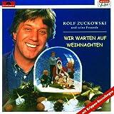 Wir warten auf Weihnachten von Rolf Zuckowski und seine Freunde