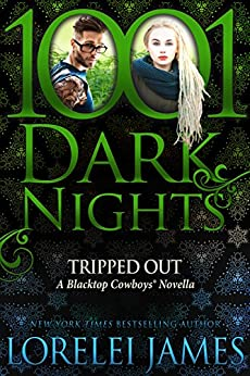 Tripped Out: A Blacktop Cowboys® Novella by [Lorelei James]